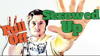 English Phrasal Verbs: Pull Off and Screw Up
