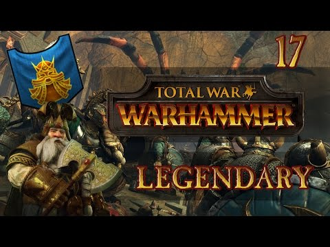 Total War: Warhammer (Legendary) - Dwarfs - Ep.17 - Crazy Confederation!