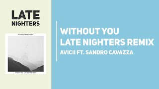 Descarca Avicii ft. Sandro Cavazza - Without you (Late Nighters Remix)