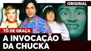 A Invocação da Chucka | Tô De Graça | Humor Multishow