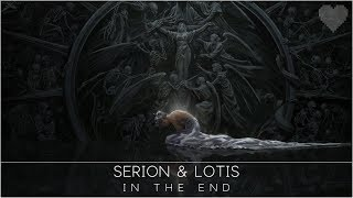 Serion &amp Lotis. - In The End