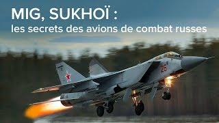 MiG, Sukhoï : les secrets des avions de combat russes