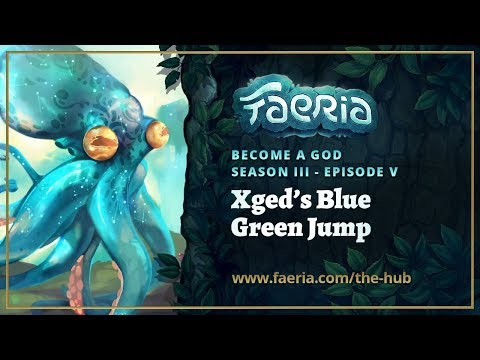 Faeria - Become A God - S03EP05 - Xged's Blue Green Jump Revisited