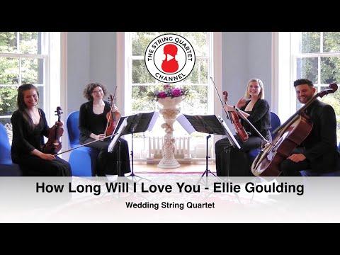 How Long Will I Love You (Ellie Goulding) Wedding String Quartet