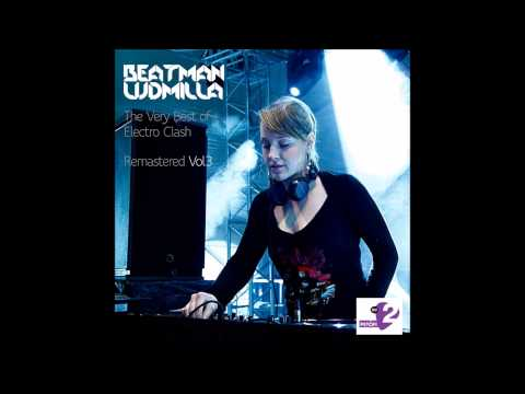 Beatman and Ludmilla - The Very Best Of Electro Clash Remastered Vol 3 (MR2 Petőfi Mix Session 6)