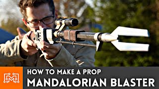 Making the Blaster from The Mandalorian // Star Wars Props | I Like To Make Stuff