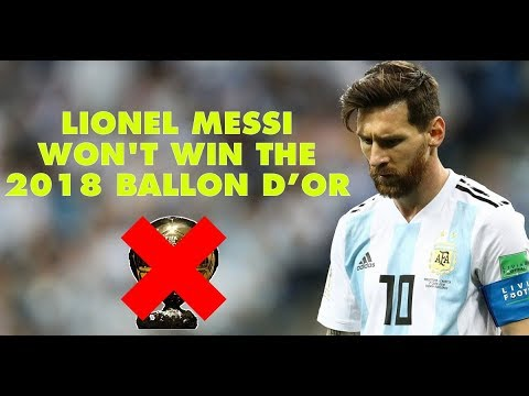 7 reasons why Lionel Messi won't win the 2018 Ballon d'Or Mp3