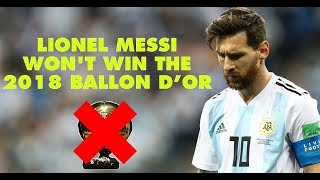 7 reasons why Lionel Messi won't win the 2018 Ballon d'Or