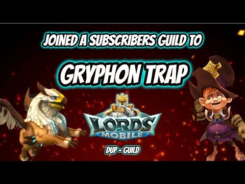 Lords Mobile - Gryphon Trap In DUP - Part1?
