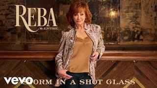 Reba McEntire - Storm In A Shot Glass (Audio)