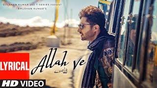 ALLAH VE (Lyrical) | Jassie Gill | Alankrita S |Sunny Vik, Raj | Bhushan Kumar |New Song 2019