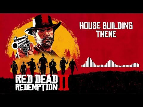 Red Dead Redemption 2  Soundtrack - House Building Theme   With Visualizer