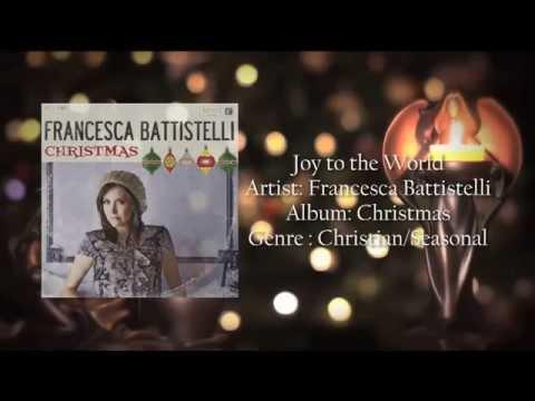 Joy To The World by Francesca Battistelli Lyrics