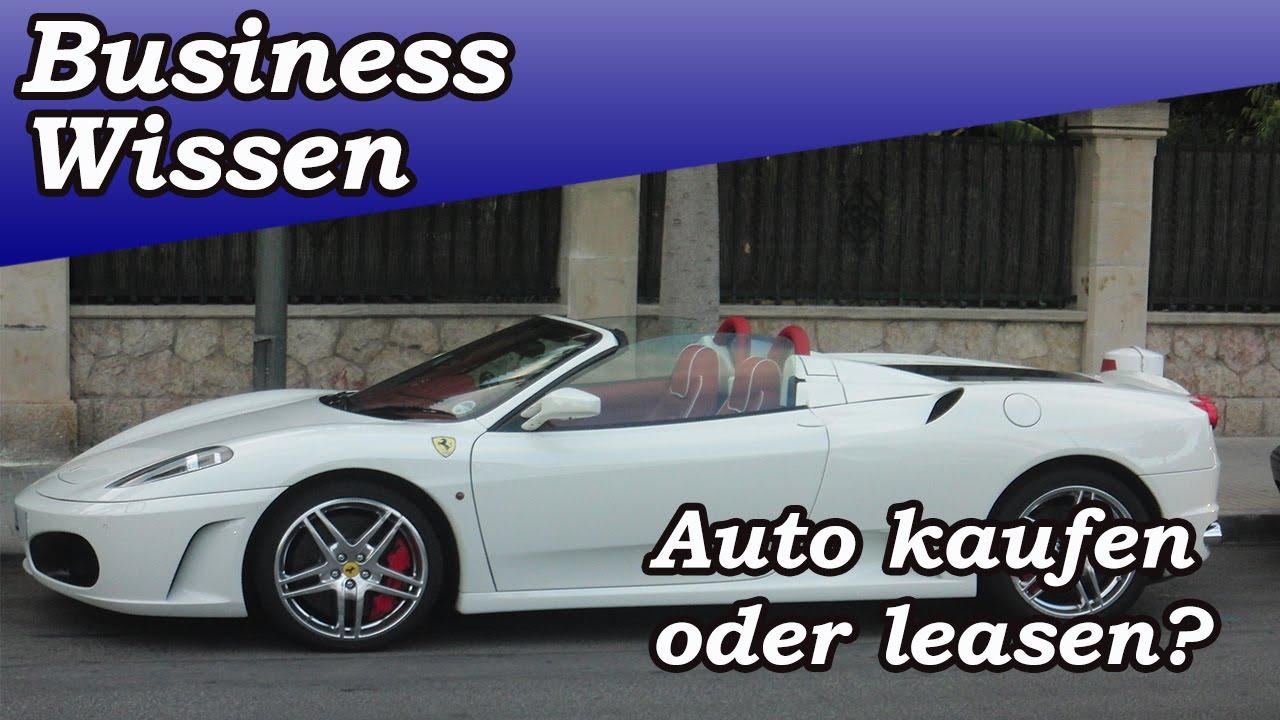 auto kaufen oder leasen der leasing mythos youtube