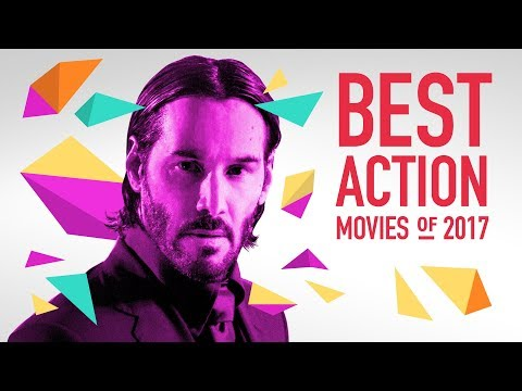 The Best Action Movies of 2017