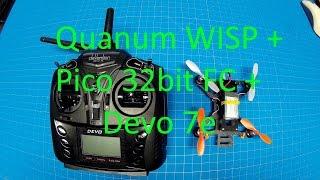Micro Quad = Quanum WISP - Quanum Pico 32bit (Micro SciSky) - Devo 7e