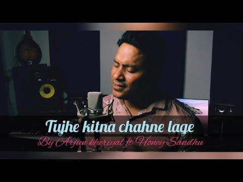 Song Tujhe kitna chahne lage by Arjun kheriyal FT. Honey Sandhu kabir singh