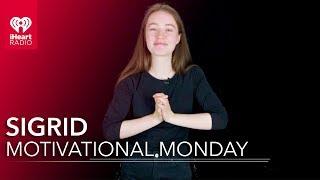 Sigrid Motivational Monday