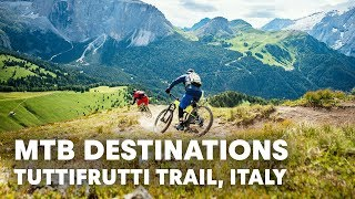 Riding the Tuttifrutti Trail in Italy's Val di Fassa. | MTB Destinations E2