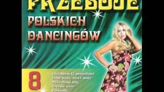 Przeboje Polskich Dancingów Vol. 8 - Greckie Wino