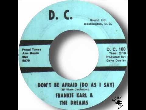 Frankie Karl & The Dreams - Don't Be Afraid (Do As I Say).wmv