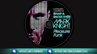 Mark Knight & Stamp & Smoke Sykes - Pleasure Funk