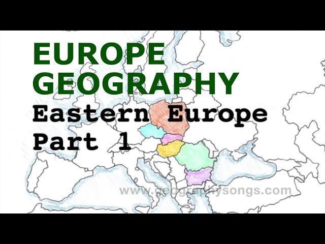 Europe Geography Song, Eastern Europe Part 1