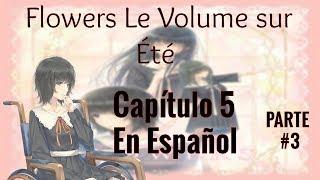 Flowers: Le Volume sur Ete Capítulo 5 -Parte 3- En Español