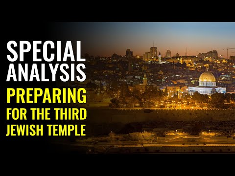 Special Analysis: Preparing For The Third Temple