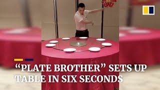 China's 'plate brother' can set a table in 6 seconds
