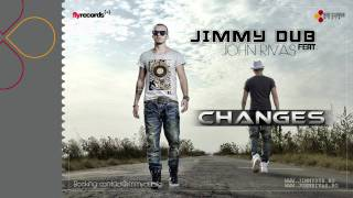 Jimmy Dub feat. John Rivas - Changes (by Fly Records)