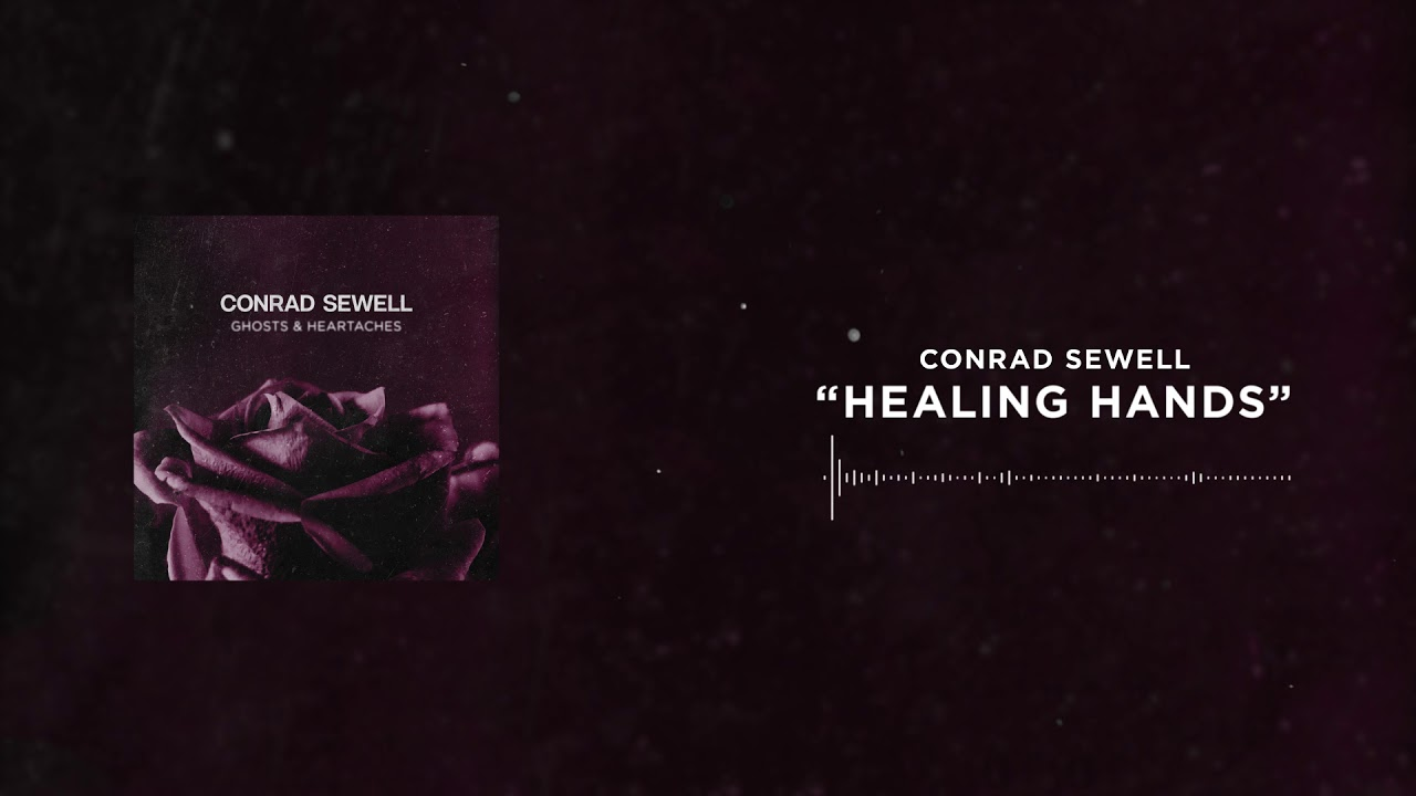 conrad-sewell-healing-hands-official-audio-conrad-sewell