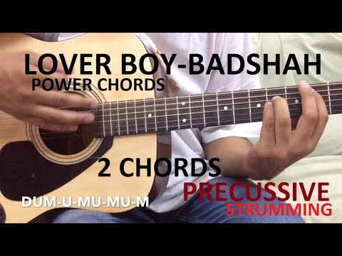 LOVER BOY-Badshah Guitar Chords lesson | HEARTBEAT STYLE/PRECUSSIVE | Power chords | 2 chords song