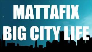 Big City Life Mattafix HD