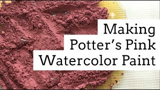 ~ Relax ~ Making Handmade Watercolor Paints - Potter's Pink