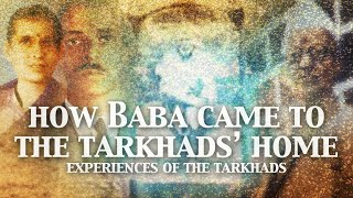 How Baba Came To The Tarkhads' Home | Two Astonishing Miracles