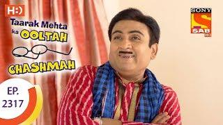 Taarak Mehta Ka Ooltah Chashmah - तारक मेहता - Ep 2317 - 18th October, 2017