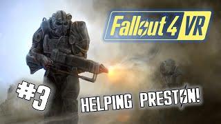 Helping Preston! - Fallout 4 VR #3