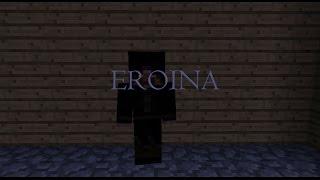 EROINA клип в майнкрафт (And world)