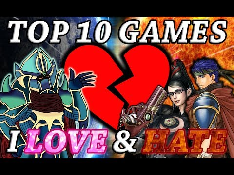 Top 10 Games I Both Love & Hate