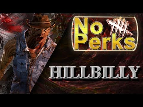 No Perk Hillbilly - Dead by Daylight - Killer #207 Hillbilly