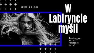 KRISQ x M.C.M - W LABIRYNCIE MYŚLI(OFFICIAL VIDEO)