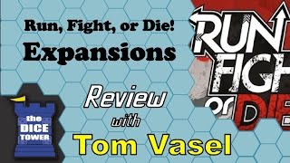 Run, Fight, or Die! Expansions Review - with Tom Vasel