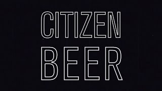 Citizen Beer