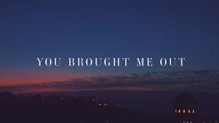 GT Worship ~ You Brought Me Out (Lyrics)
