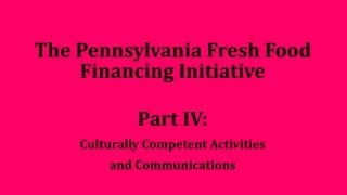 The PA Fresh Food Financing Initiative: Cultural Competence
