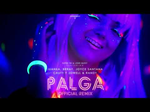 Palga Remix - Juanka ft. Brray, Cauty, Joyce Santana, Jowell y Randy