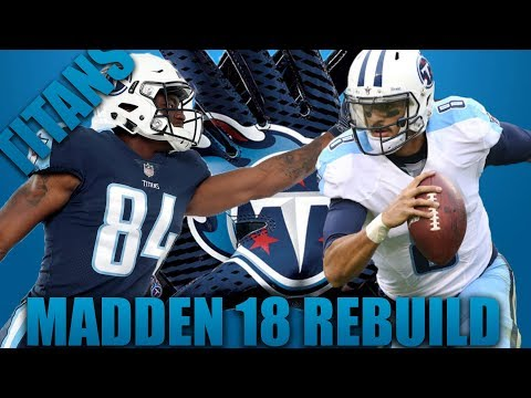 Madden 18 Franchise Rebuilding the Tennessee Titans!