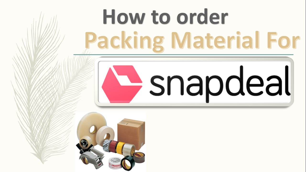 13fbdb5a9 How To Order Snapdeal Packing or packaging Material - YouTube