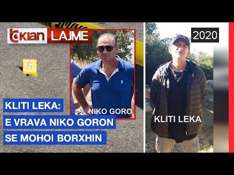 Kliti Leka: E vrava Niko Goron se mohoi borxhin |Lajme-News